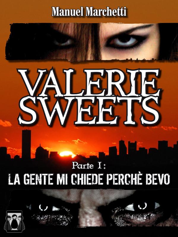 La trilogia di Valerie Sweets, un ebook di Manuel Marchetti