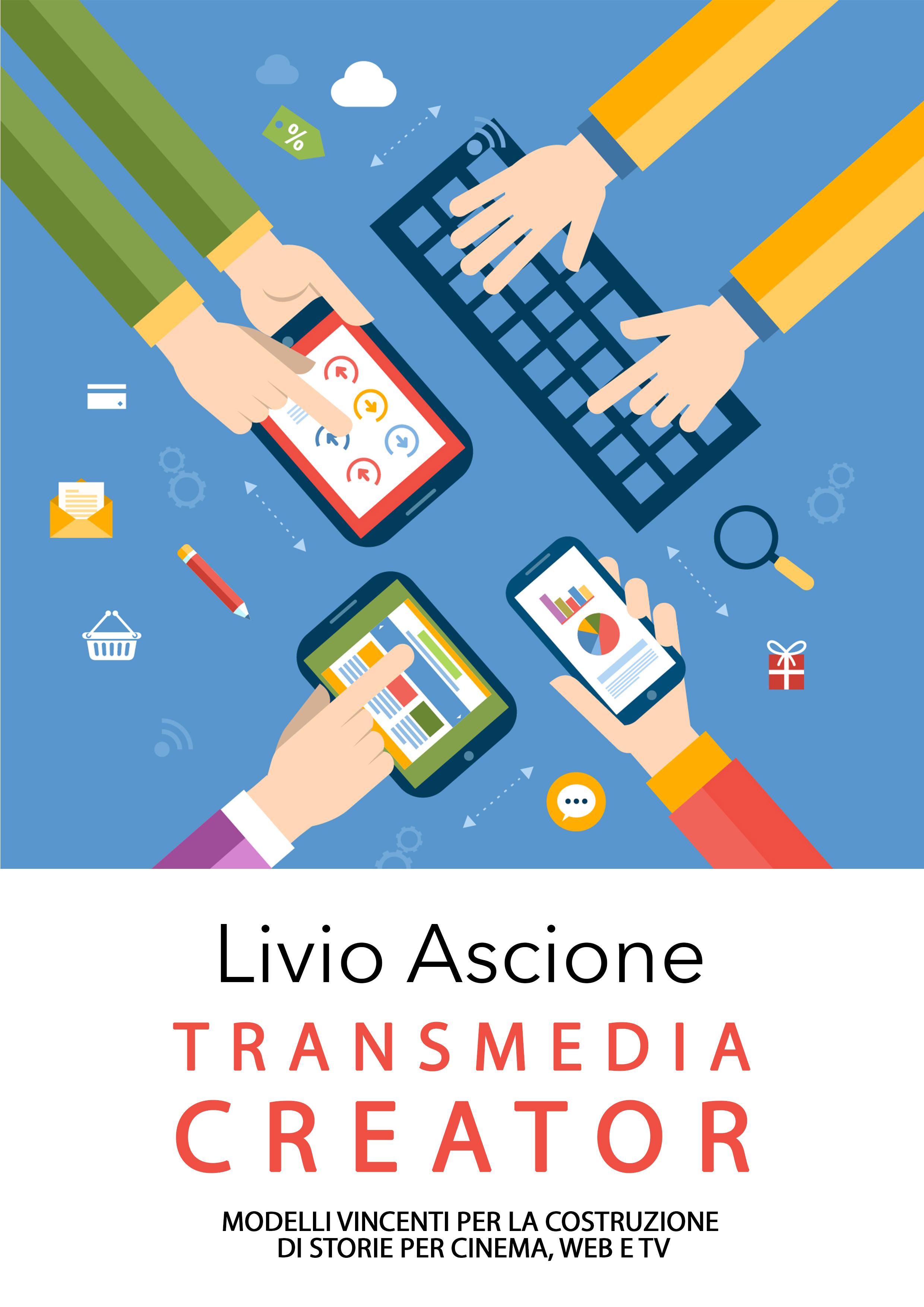 Transmedia Creator, il nuovo libro su come creare storie per Cinema, Web e TV